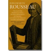 The Plan for Perpetual Peace, on the Government of Poland, and Other Writings on History and Politics by Jean-Jacques Rousseau