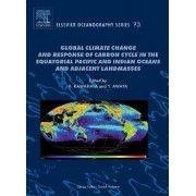 Global Climate Change and Response of Carbon Cycle in the Equatorial Pacific and Indian Oceans and Adjacent Landmasses by Hodaka Kawahata