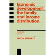Economic Development, the Family, and Income Distribution by Simon Kuznets
