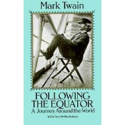 Following the Equator: Journey Around the World by Mark Twain