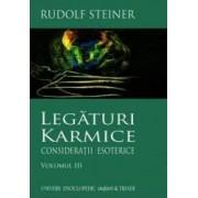 Legaturi Karmice Vol.3 Consideratii Esoterice - Rudolf Steiner