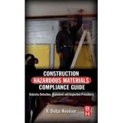 Construction Hazardous Materials Compliance Guide by R. Dodge Woodson