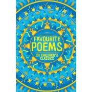 Favourite Poems: 101 Children's Classics by Various Contributors
