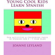 Young Cool Kids Learn Spanish by Joanne Leyland