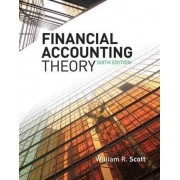 Financial Accounting Theory by William R. Scott