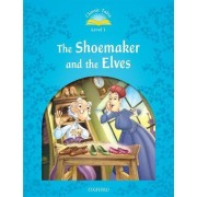 Classic Tales Second Edition: Level 1: The Shoemaker and the Elves by Sue Arengo