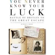 You Never Know Your Luck by Keith C. Ogilvie