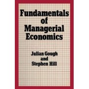 Fundamentals of Managerial Economics by Julian Gough