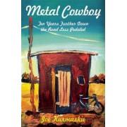 Metal Cowboy by Joe Kurmaskie