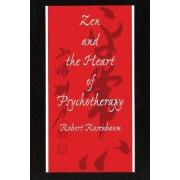 Zen and the Heart of Psychotherapy by Robert Rosenbaum