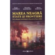Marea Neagra state si frontiere - Sergiu Iosipescu Alexandru Madgearu Mircea Soreanu