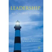 Leadership: All You Need to Know by David Pendleton