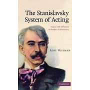 The Stanislavsky System of Acting by Rose Whyman