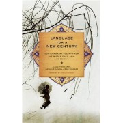Language for a New Century Contemporary Poetry From the Middle East, Asia, and Beyond by Tina Chang