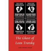 The Ghost of Leon Trotsky by Lois Young-Tulin