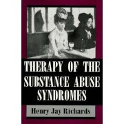 Therapy of Substance Abuse Syndromes by Henry Jay Richards