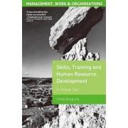 Skills, Training and Human Resource Development by Irena Grugulis