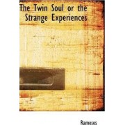 The Twin Soul or the Strange Experiences by Rameses