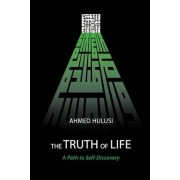 The Truth of Life (a Path to Self-Discovery) by Ahmed Hulusi