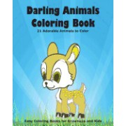 Darling Animals Coloring Book: 21 Adorable Animals to Color