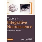 Topics in Integrative Neuroscience by James R. Pomerantz