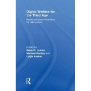 Digital Welfare for the Third Age by Brian D. Loader