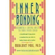 Inner Bonding by Margaret Paul