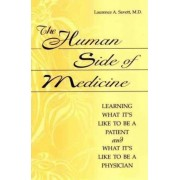 The Human Side of Medicine by Laurence A. Savett