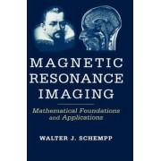 Magnetic Resonance Imaging by Walter Johannes Schempp