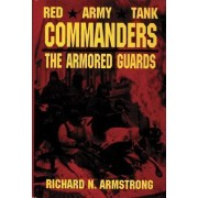 Red Army Tank Commanders by Richard N. Armstrong