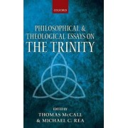 Philosophical and Theological Essays on the Trinity by Thomas McCall