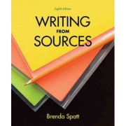 Writing from Sources by University Brenda Spatt