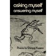 Asking Myself, Answering Myself by Shimpei Kusano