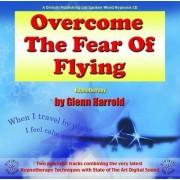 Overcome the Fear of Flying by Glenn Harrold