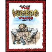 The Weirdo Years 1981-'91 by Robert R Crumb