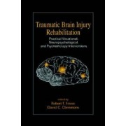 Traumatic Brain Injury Rehabilitation by Robert T. Fraser