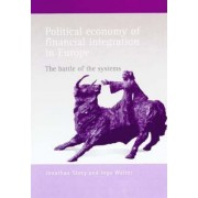 Political Economy of Financial Integration in Europe by Jonathan Story