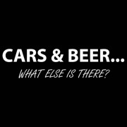 """T-Shirt - Cars and Beer - What Else Is There?"""