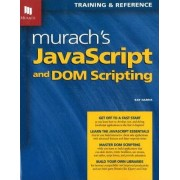 Murach's JavaScript and DOM Scripting by Ray Harris