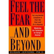 Feel the Fear...and beyond by Susan Jeffers PH.D