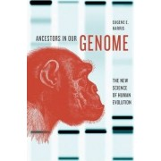 Ancestors in Our Genome by Eugene E. Harris