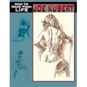Joe Kubert How to Draw from Life PB by Joe Kubert
