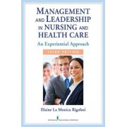 Management and Leadership in Nursing and Health Care by Elaine La Monica Rigolosi