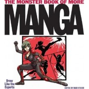 The Monster Book of More Manga by Ikari Studio