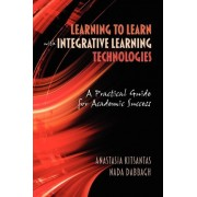 Learning to Learn with Integrative Learning Technologies (ILT) by Anastasia Kitsantas