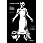 Dorothy Day and the Catholic Worker Movement by W. Thorn