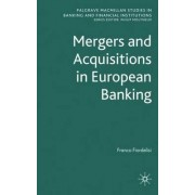 Mergers and Acquisitions in European Banking by Franco Fiordelisi