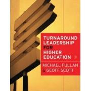 Turnaround Leadership for Higher Education by Michael G. Fullan