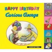 Happy Birthday, Curious George! by H. A. Rey