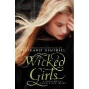 Wicked Girls: A Novel of the Salem Witch Trials by Stephanie Hemphill